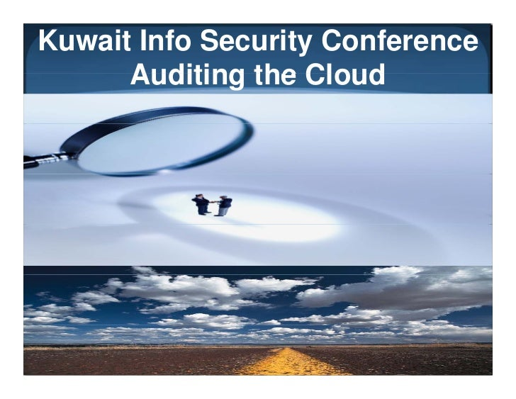 Kuwait Info Security Conference      Auditing the Cloud