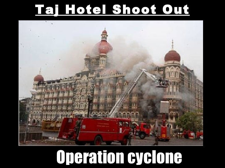 Taj Hotel Shoot Out Operation cyclone
