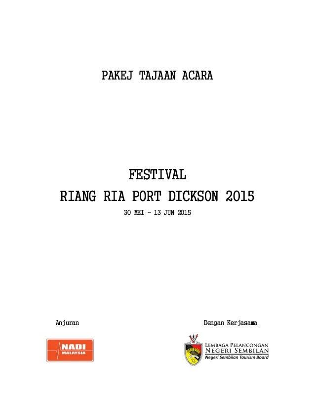 PAKEJ TAJAAN ACARA FESTIVAL RIANG RIA PORT DICKSON 2015 30 MEI - 13 JUN 2015 Anjuran Dengan Kerjasama