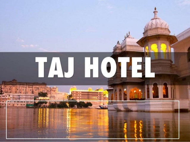 Hotel taj presented by: saurabh keshri sandeep ojha gaurav.