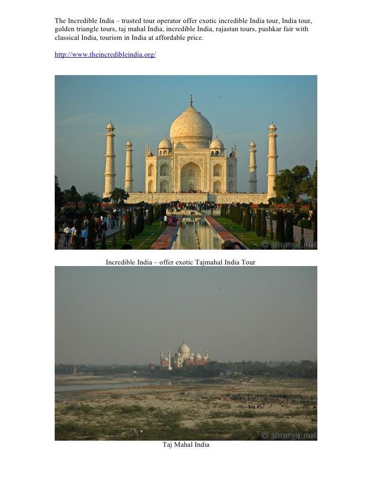 The Incredible India – trusted tour operator offer exotic incredible India tour, India tour, golden triangle tours, taj ma...