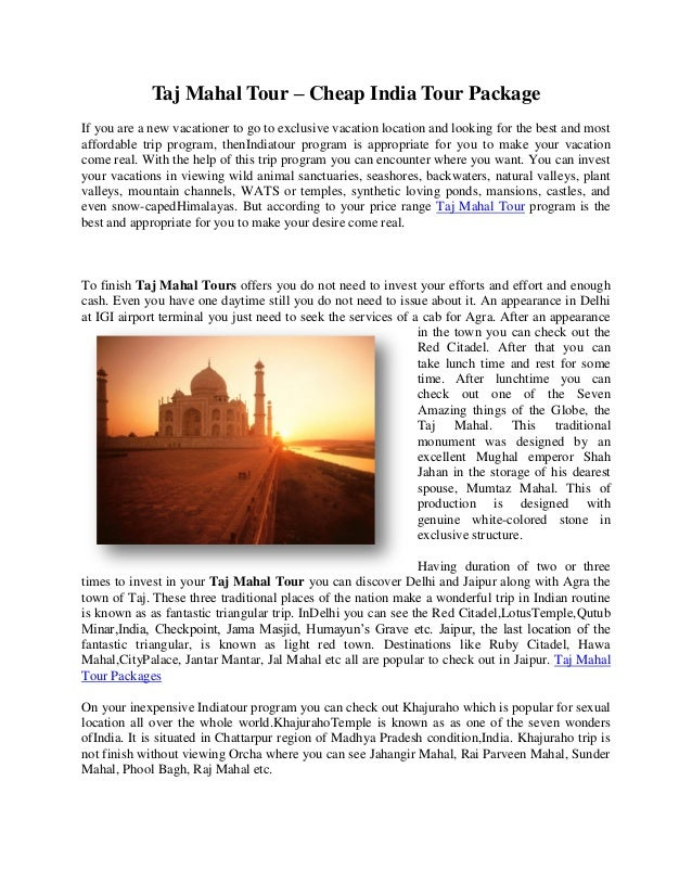 Taj Mahal Tour – Cheap India Tour Package If you are a new vacationer to go to exclusive vacation location and looking for...