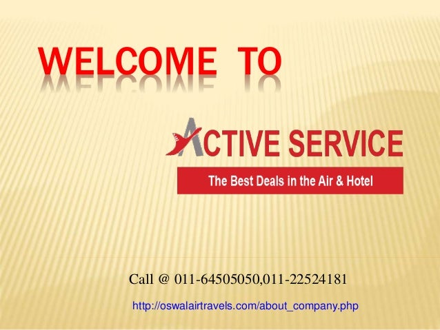 WELCOME TO Call @ 011-64505050,011-22524181 http://oswalairtravels.com/about_company.php