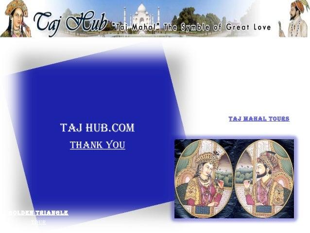 Taj mahal Tours             Taj hub.com                  ThaNk yougolDeN TrIaNgle     Tour