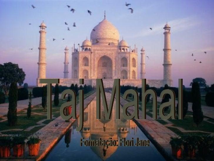 Taj Mahal Formatação: Flori Jane