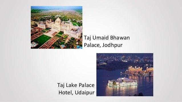 Taj Mahal Palace, Mumbai Taj Mahal Hotel, New Delhi