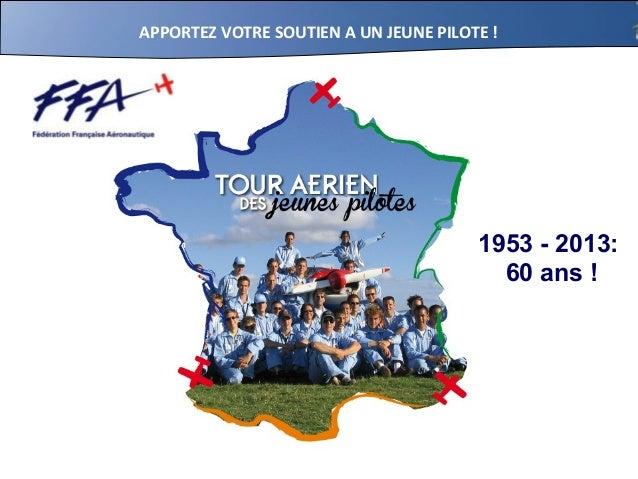 APPORTEZ VOTRE SOUTIEN A UN JEUNE PILOTE !1953 - 2013:60 ans !