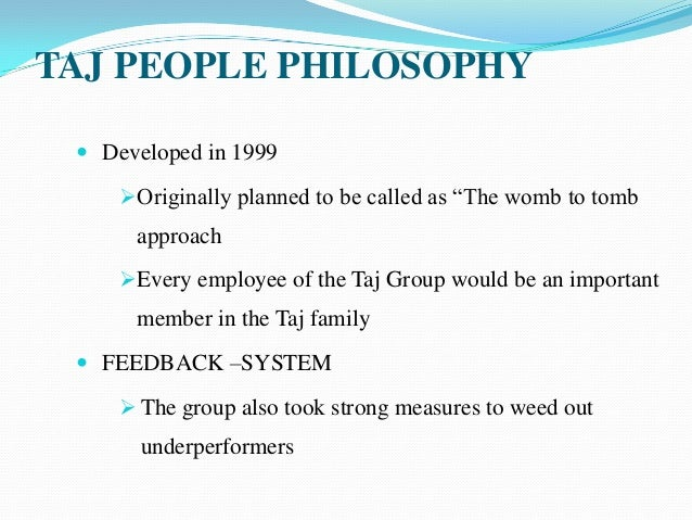 taj people philosphy and star system The taj's people philosophy and star system hrob - 027 this case was written by p mohan chandran, under the direction of vivek gupta, icfai center for management research (icmr.