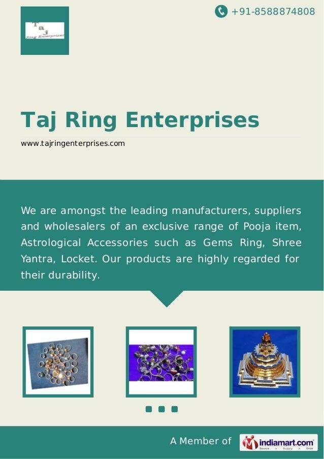 +91-8588874808 A Member of Taj Ring Enterprises www.tajringenterprises.com We are amongst the leading manufacturers, suppl...