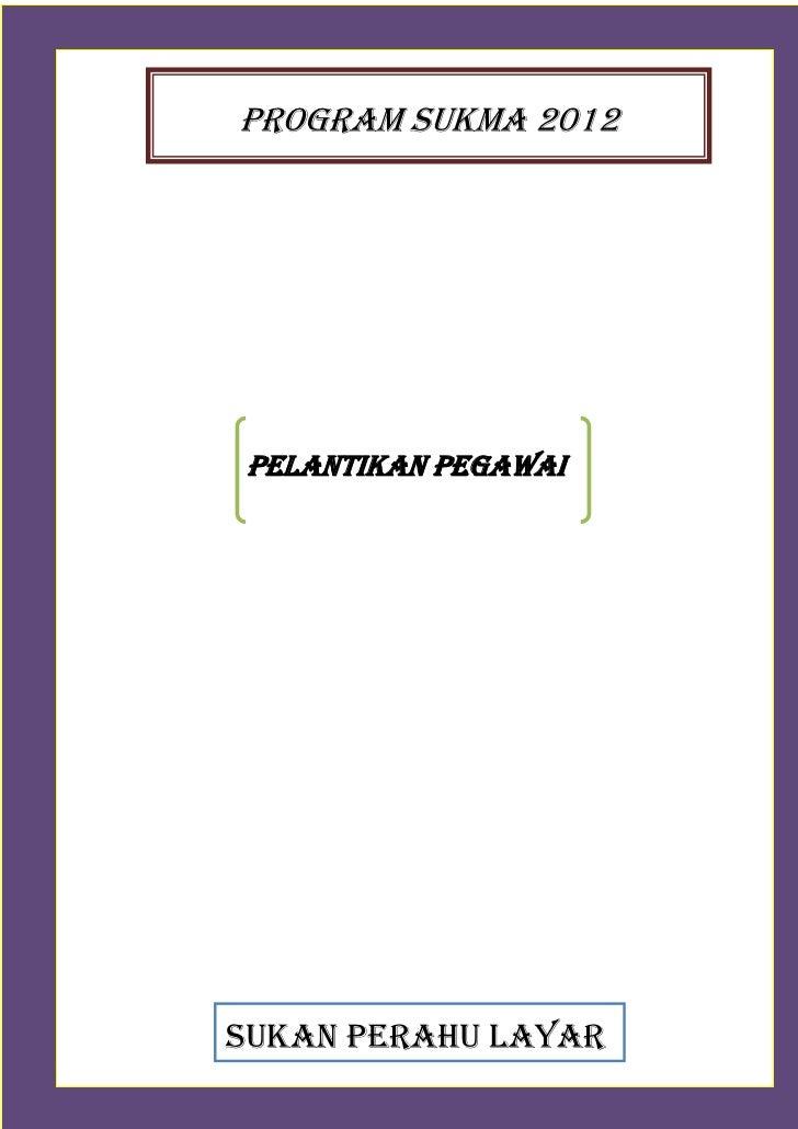 PROGRAM SUKMA 2012PELANTIKAN PEGAWAISUKAN PERAHU LAYAR