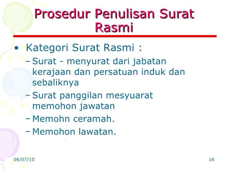 Prosedur Penulisan Surat Rasmi <ul><li>Kategori Surat Rasmi : </li></ul><ul><ul><li>Surat - menyurat dari jabatan kerajaan...