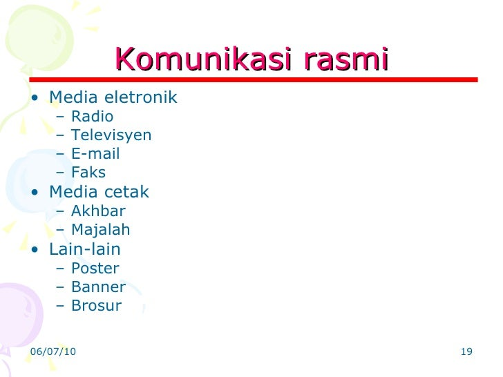 Komunikasi rasmi <ul><li>Media eletronik </li></ul><ul><ul><li>Radio </li></ul></ul><ul><ul><li>Televisyen </li></ul></ul>...