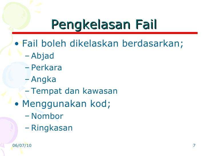 Pengkelasan Fail <ul><li>Fail boleh dikelaskan berdasarkan; </li></ul><ul><ul><li>Abjad </li></ul></ul><ul><ul><li>Perkara...
