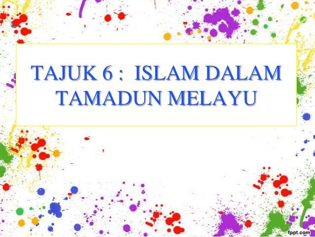 TAJUK 6 : ISLAM DALAM TAMADUN MELAYU
