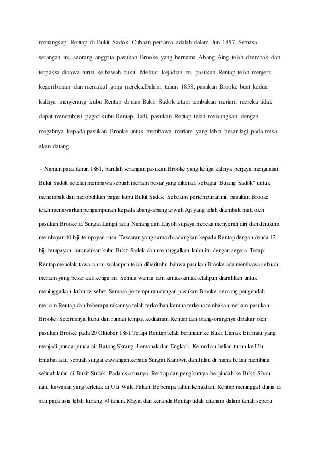 menangkap Rentap di Bukit Sadok. Cubaan pertama adalah dalam Jun 1857. Semasa serangan ini, seorang anggota pasukan Brooke...