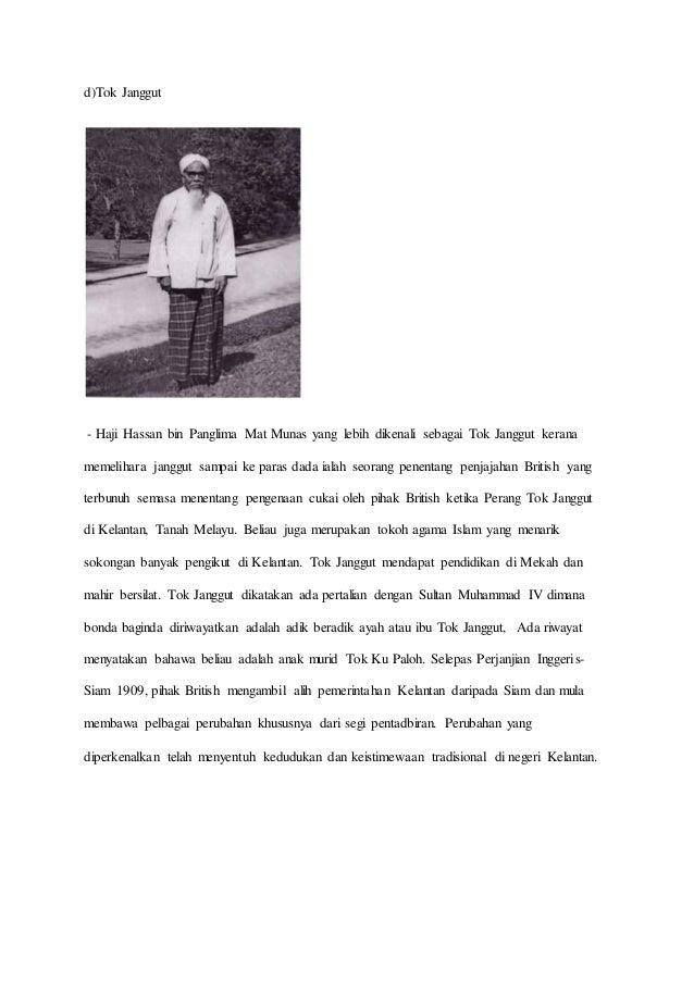 d)Tok Janggut - Haji Hassan bin Panglima Mat Munas yang lebih dikenali sebagai Tok Janggut kerana memelihara janggut sampa...