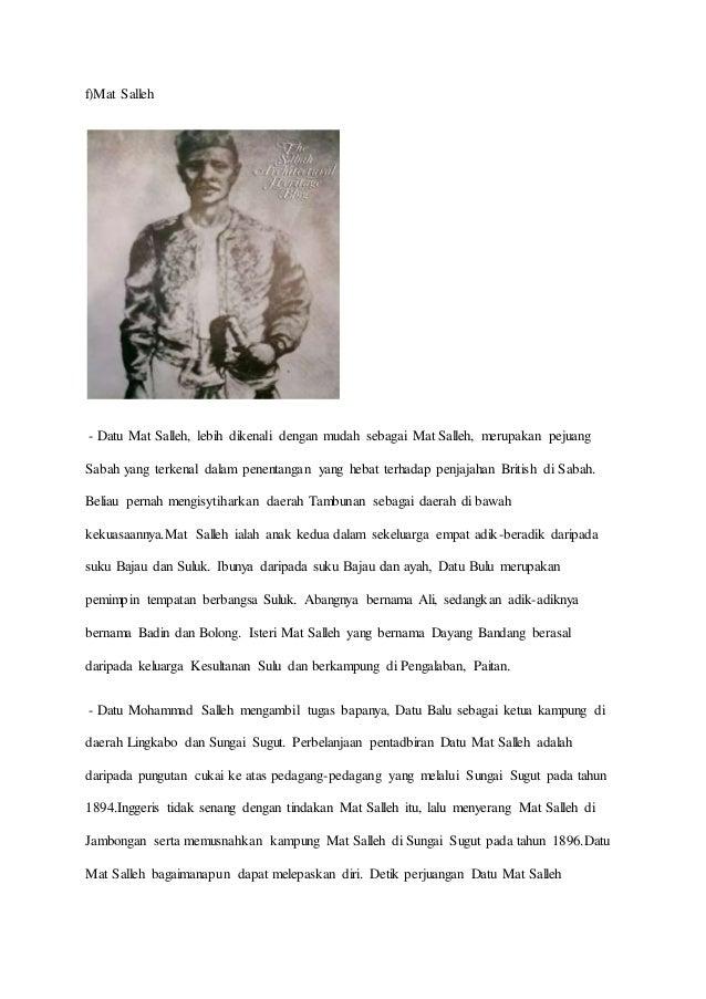 f)Mat Salleh - Datu Mat Salleh, lebih dikenali dengan mudah sebagai Mat Salleh, merupakan pejuang Sabah yang terkenal dala...