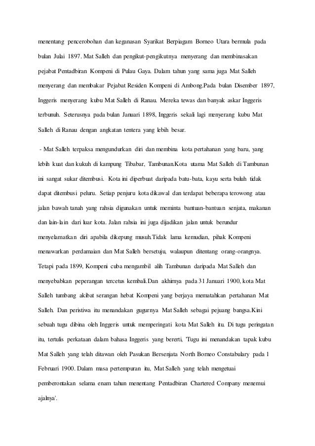 menentang pencerobohan dan keganasan Syarikat Berpiagam Borneo Utara bermula pada bulan Julai 1897. Mat Salleh dan pengiku...