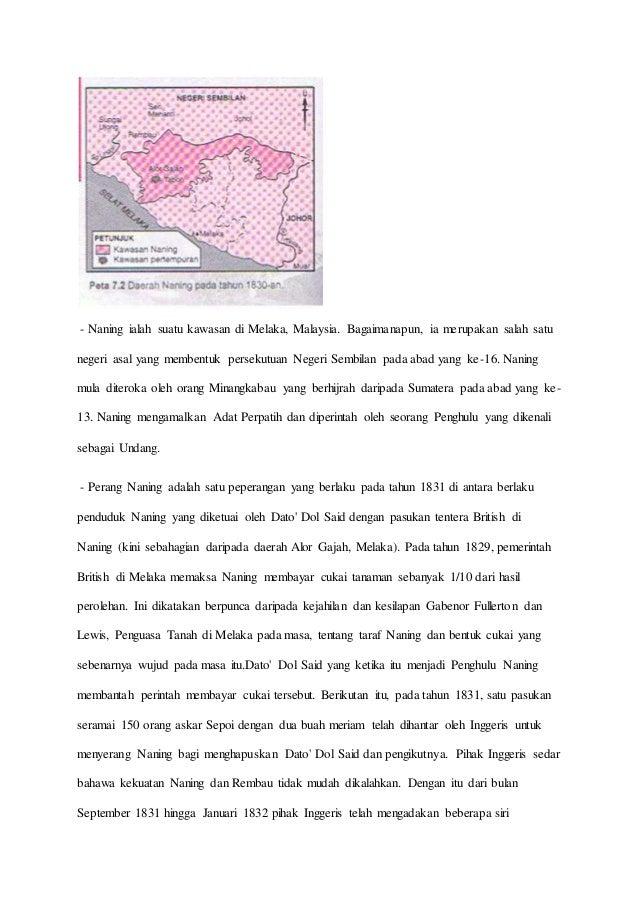 - Naning ialah suatu kawasan di Melaka, Malaysia. Bagaimanapun, ia merupakan salah satu negeri asal yang membentuk perseku...