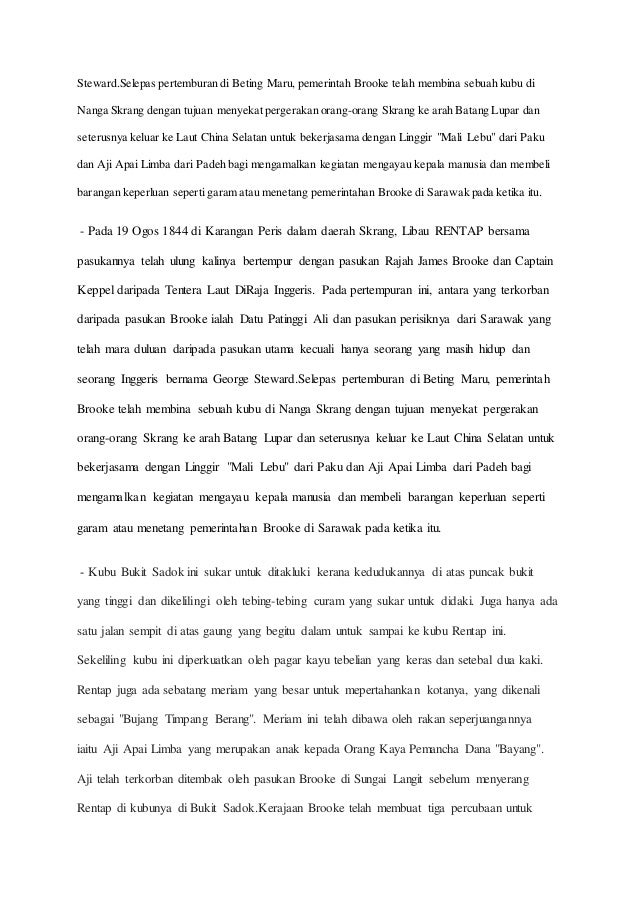 Steward.Selepas pertemburan di Beting Maru, pemerintah Brooke telah membina sebuah kubu di Nanga Skrang dengan tujuan meny...