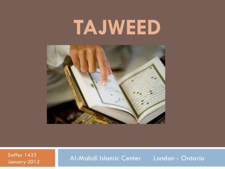 TAJWEEDSaffar 1433January 2012               Al-Mahdi Islamic Center   London - Ontario