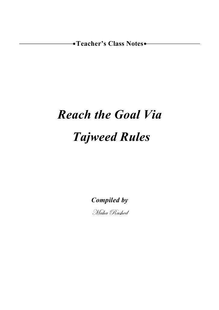 Teacher's Class Notes     Reach the Goal Via   Tajweed Rules           Compiled by        `t{t etá{xw