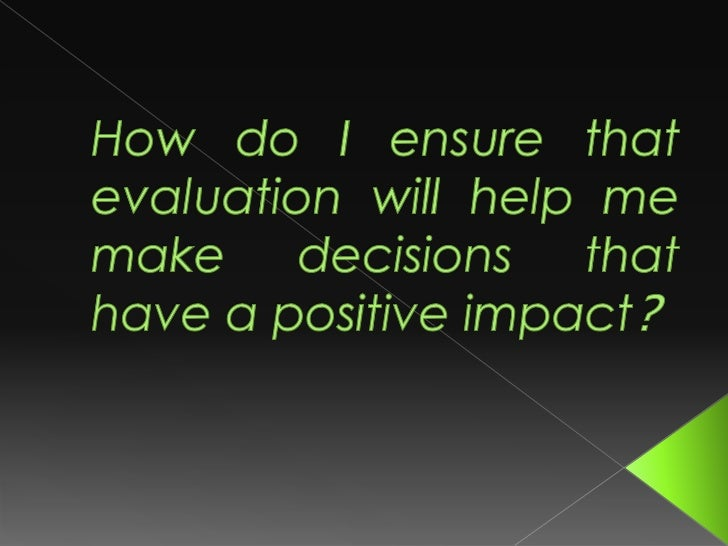 I learnt that I use evaluation all of the time   especially when I get asked a question. I   learnt that I evaluate about ...