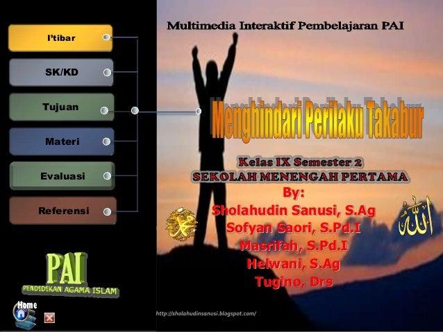 I'tibar SK/KD Tujuan Materi Evaluasi Referensi By: Sholahudin Sanusi, S.Ag Sofyan Saori, S.Pd.I Masrifah, S.Pd.I Helwani, ...