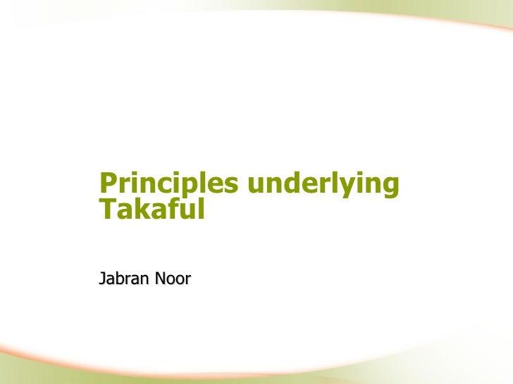 Principles underlying Takaful Jabran Noor