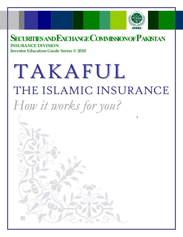 N s TTAAKKAAFFUULL THE ISLAMIC INSURANCE How it works for you? SECURITIESANDEXCHANGECOMMISSIONOFPAKISTAN INSURANCE DIVISIO...