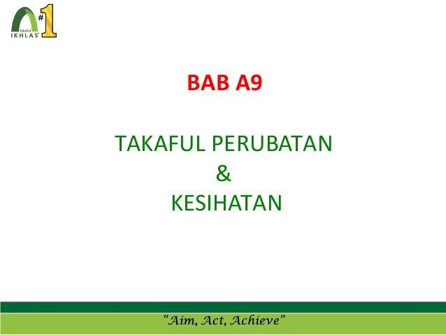 BAB A9 TAKAFUL PERUBATAN & KESIHATAN