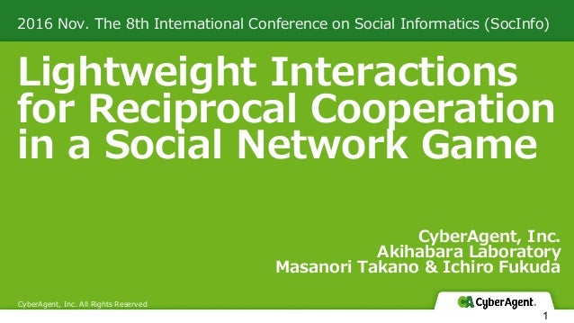 Lightweight Interactions for Reciprocal Cooperation in a Social Network Game 2016 Nov. The 8th International Conference on...
