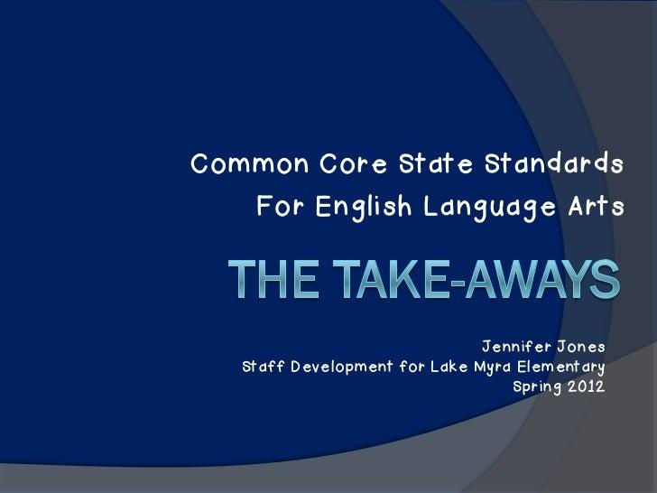 Common Core State Standards   For English Language Arts                               Jennifer Jones   Staff Development f...