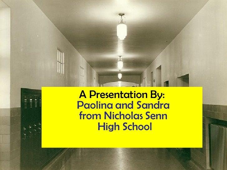 <ul><ul><li>A Presentation By:   </li></ul></ul><ul><ul><li>Paolina and Sandra  </li></ul></ul><ul><ul><li>from Nicholas S...
