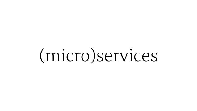 (micro)services