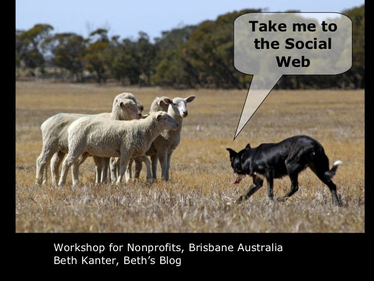 Workshop for Nonprofits, Brisbane Australia Beth Kanter, Beth's Blog Take me to the Social Web