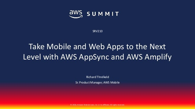 Take Mobile and Web Apps to the Next Level with AWS AppSync