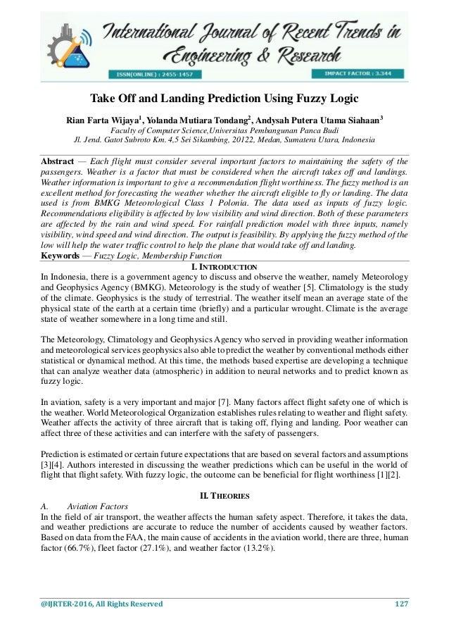 @IJRTER-2016, All Rights Reserved 127 Take Off and Landing Prediction Using Fuzzy Logic Rian Farta Wijaya1 , Yolanda Mutia...