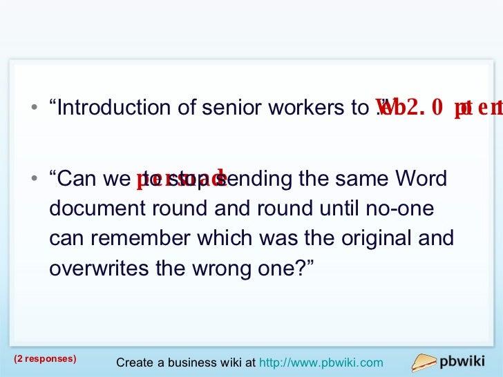 "Web 2.0 Adoption <ul><li>""Introduction of senior workers to  Web 2.0 potential ."" </li></ul><ul><li>""Can we  persuade tech..."