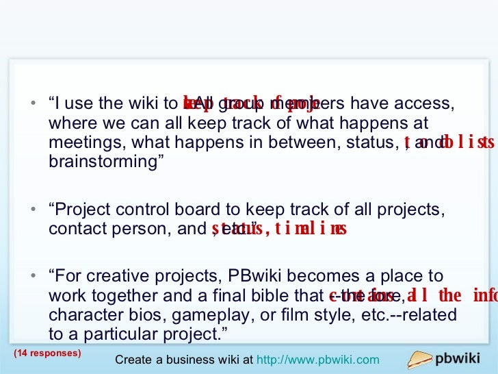 """Project   Management <ul><li>"""" I use the wiki to  keep track of projects . All group members have access, where we can all..."""