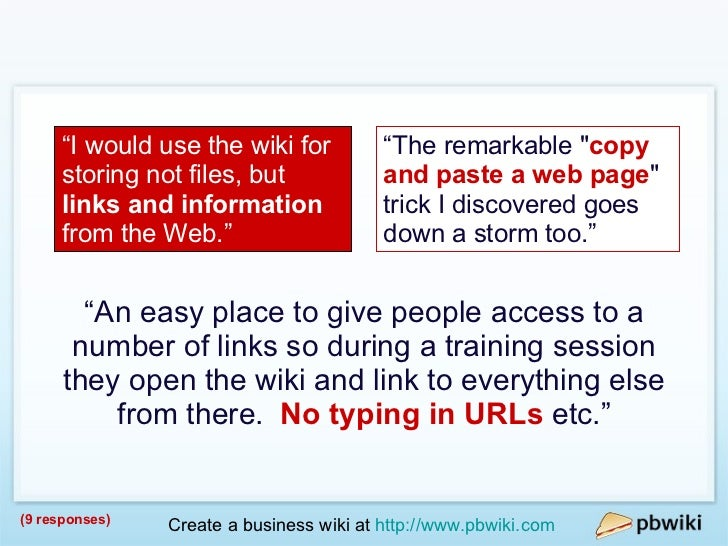 """Links / Resources (9 responses) """" I would use the wiki for storing not files, but  links and information  from the Web."""" """"..."""