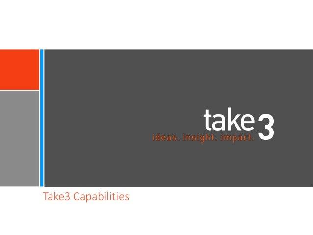Take3 Capabilities