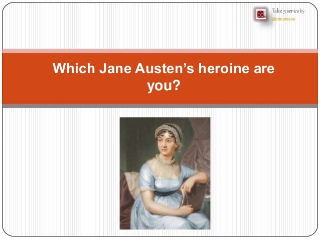 Which Jane Austen's heroine are  you?  Take 5 series by  @simonecas