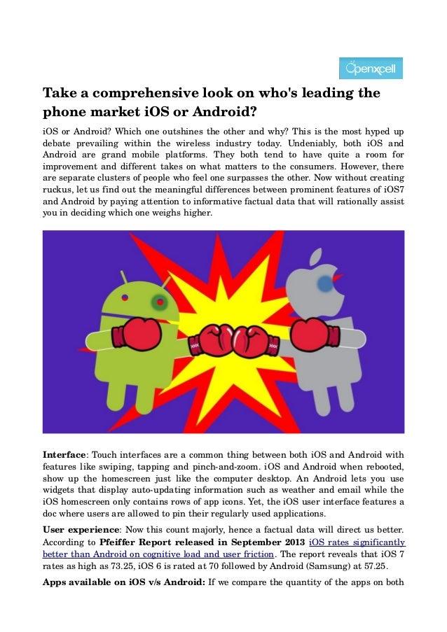 Takeacomprehensivelookonwho'sleadingthe phonemarketiOSorAndroid? iOSorAndroid?Whichoneoutshinestheother...