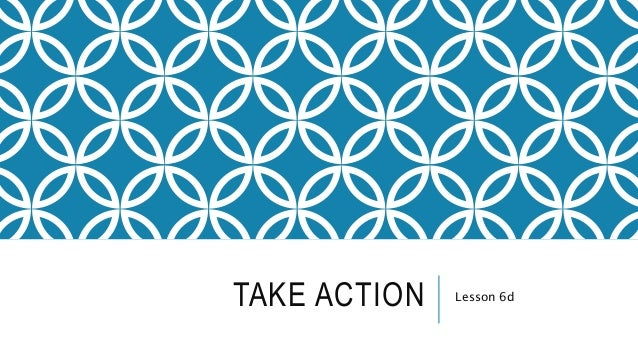 TAKE ACTION Lesson 6d