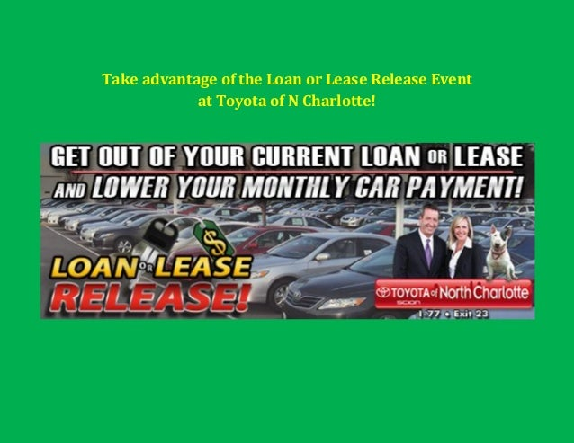 Take advantage of the Loan or Lease Release Event at Toyota of N Charlotte!