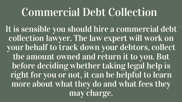 Take Advantages Of Commercial Debt Collection Solicitor To Collect Yo - How to collect unpaid invoices