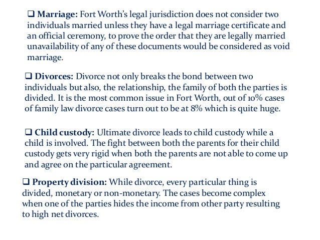  Marriage: Fort Worth's legal jurisdiction does not consider two individuals married unless they have a legal marriage ce...