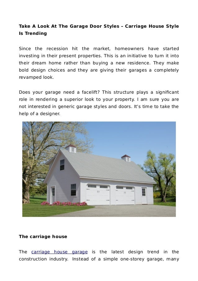 Take A Look At The Garage Door Styles – Carriage House Style Is Trending Since the recession hit the market, homeowners ha...