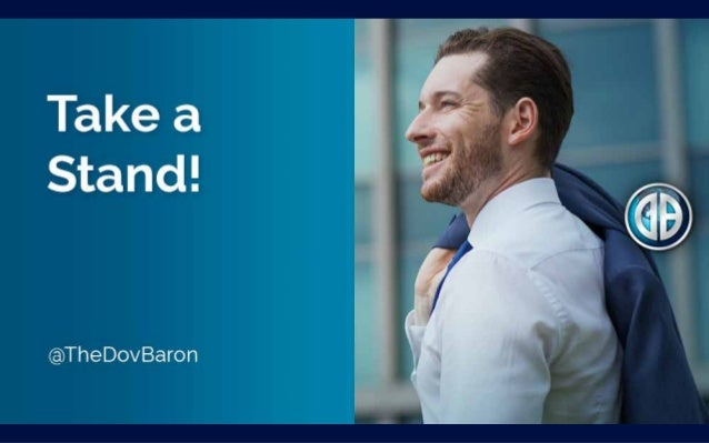 As a Leader of Others and of Yourself, There Comes a Time, When You Must Take A Stand… @TheDovBaron